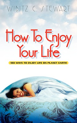 How to Enjoy Your Life, Stewart, Wibitz C.
