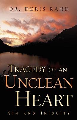 Tragedy of an Unclean Heart, Rand, Doris
