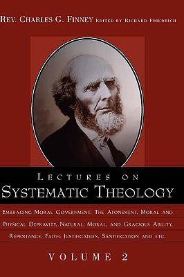 Lectures on Systematic Theology Volume 2, Finney, Charles Grandison