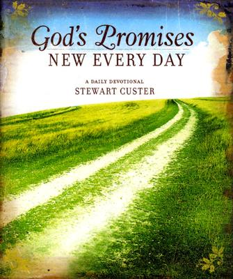 God's Promises New Every Day: A Daily Devotional, Custer, Stewart