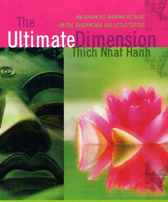 Image for The Ultimate Dimension: An Advanced Dharma Retreat on the Avatamsaka and Lotus Sutras