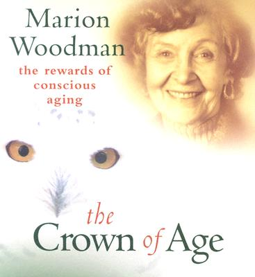 The Crown of Age, Marion K. Woodman