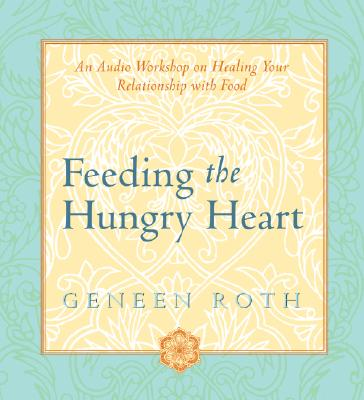 Image for Feeding the Hungry Heart