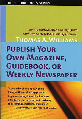 Image for PUBLISH YOUR OWN MAGAZINE, GUIDEBOOK OR WEEKLY NEWSPAPER