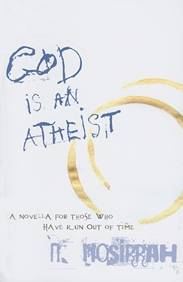 Image for God Is an Atheist: A Novella for Those Who Have Run Out of Time