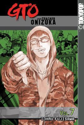 Image for GTO: Great Teacher Onizuka (Volume 7)