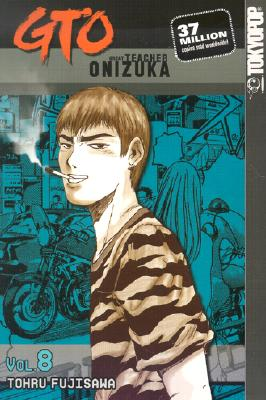 Image for GTO: Great Teacher Onizuka (Volume 8)
