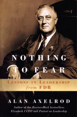 Image for Nothing to Fear: Lessons in Leadership from FDR
