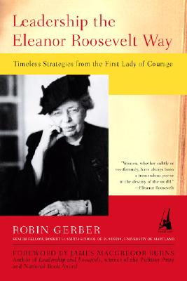Image for Leadership the Eleanor Roosevelt Way: Timeless Strategies from the First Lady of Courage