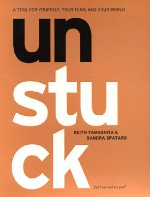 Image for Unstuck: A Tool for Yourself, Your Team, and Your World
