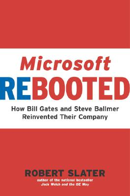 Image for Microsoft Rebooted: How Bill Gates and Steve Ballmer Reinvented Their Company