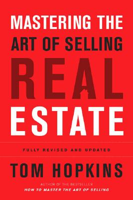 Image for Mastering the Art of Selling Real Estate: Fully Revised and Updated