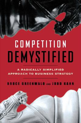 Image for Competition Demystified: A Radically Simplified Approach to Business Strategy