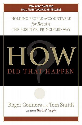 Image for How Did That Happen?: Holding People Accountable for Results the Positive, Principled Way