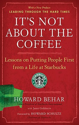 Image for It's Not About the Coffee: Lessons on Putting People First from a Life at Starbucks
