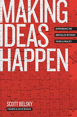 Image for Making Ideas Happen:Overcoming Obstacles Between Vision and Reality