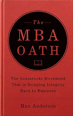 Image for The MBA Oath: Setting a Higher Standard for Business Leaders