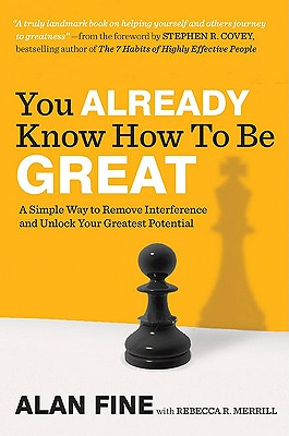 Image for You Already Know How to Be Great: A Simple Way to Remove Interference and Unlock Your Greatest Potential