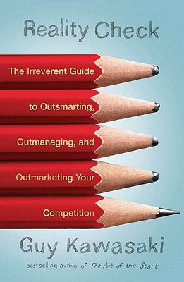 Image for Reality Check: The Irreverent Guide to Outsmarting, Outmanaging, and Outmarketing Your Competition