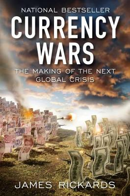 Image for Currency Wars: The Making of the Next Global Crisis (Portfolio)
