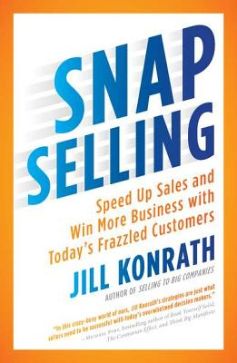 Image for SNAP Selling: Speed Up Sales and Win More Business with Today's Frazzled Customers