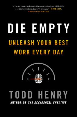 Image for Die Empty: Unleash Your Best Work Every Day
