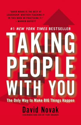 Taking People with You: The Only Way to Make Big Things Happen, Novak, David
