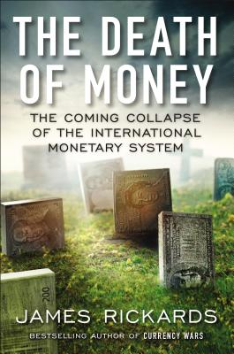 DEATH OF MONEY, THE, RICKARDS, JAMES