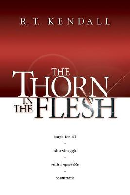 The Thorn In The Flesh, R. T. Kendall