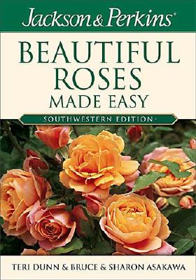 Image for Beautiful Roses Made Easy Southwestern (Jackson & Perkins Beautiful Roses Made Easy)
