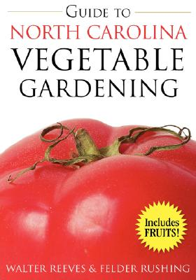 Image for Guide to North Carolina Vegetable Gardening (Vegetable Gardening Guides) FIRST EDITION