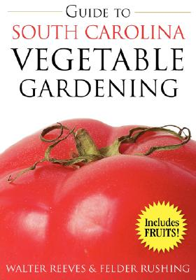 Image for Guide to South Carolina Vegetable Gardening (Vegetable Gardening Guides)