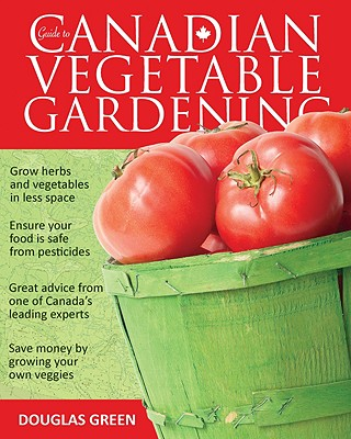 Image for Guide To Canadian Vegetable Gardening