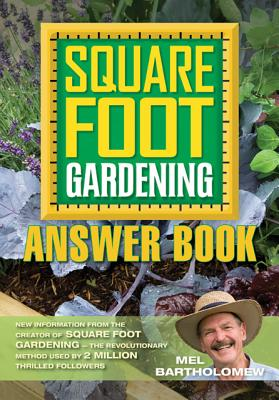 Image for Square Foot Gardening Answer Book: New Information from the Creator of Square Foot Gardening - the Revolutionary Method (All New Square Foot Gardening)