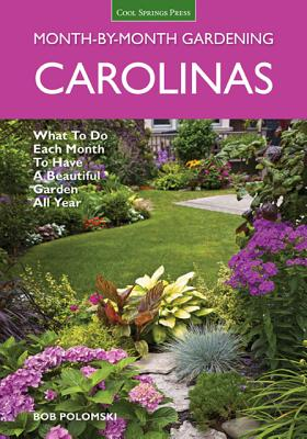 MONTH-BY-MONTH GARDENING IN THE CAROLINAS, POLOMSKI, BOB