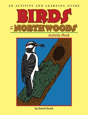 Birds of the Northwoods Activity Book: A Coloring and Learning Guide, David Grack