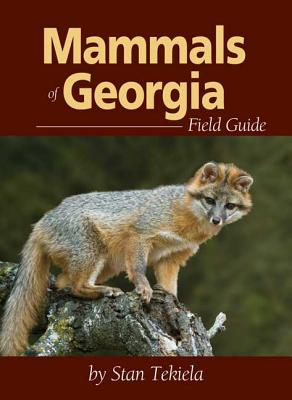 Mammals of Georgia Field Guide (Mammal Identification Guides), Tekiela, Stan