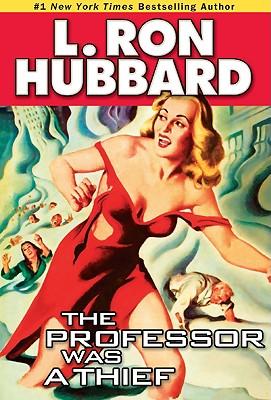 PROFESSOR WAS A THIEF, L. RON HUBBARD