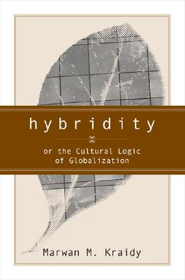 Hybridity: The Cultural Logic of Globalization