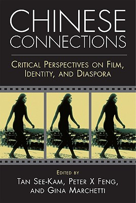 Image for Chinese Connections: Critical Perspectives on Film, Identity, and Diaspora