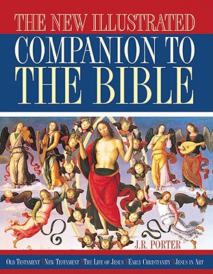 The New Illustrated Companion to the Bible, J. R. PORTER