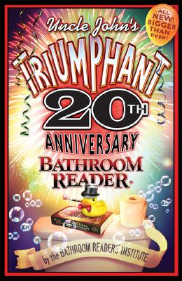Image for Uncle John's Triumphant 20th Anniversary Bathroom Reader (Uncle John's Bathroom Reader Annual)