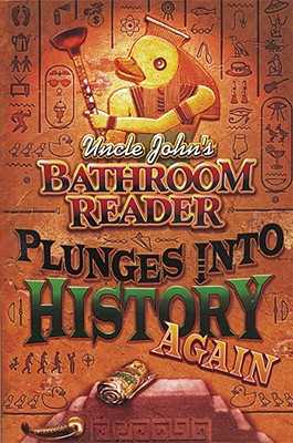 Image for Uncle John's Bathroom Reader Plunges into History Again