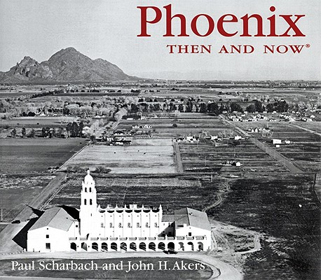 Image for Phoenix Then and Now (Then & Now)