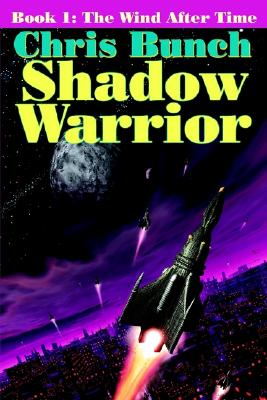 The Shadow Warrior, Book 1: The Wind After Time (Bk. 1), Bunch, Chris