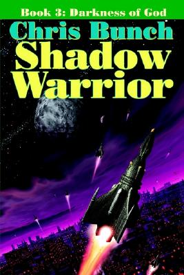 The Shadow Warrior, Book 3: Darkness of God (Bk. 3), Bunch, Chris
