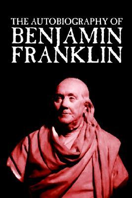 The Autobiography of Benjamin Franklin, Franklin, Benjamin