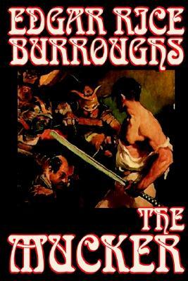 The Mucker by Edgar Rice Burroughs, Fiction, Burroughs, Edgar Rice