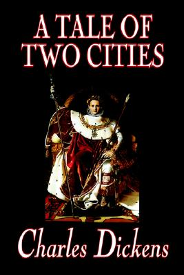 A Tale of Two Cities by Charles Dickens, Fiction, Classics, Dickens, Charles
