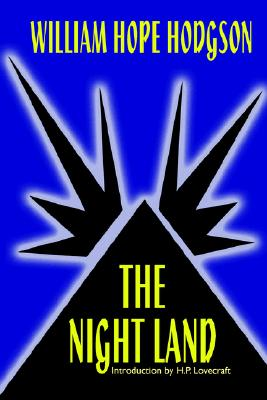 The Night Land, Hodgson, William Hope
